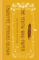 Cover image for The yellow wall-paper and selected writings