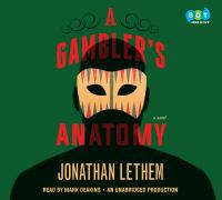Cover image for A gambler's anatomy A Novel.