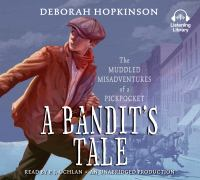 Cover image for A bandit's tale The Muddled Misadventures of a Pickpocket.