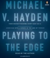 Imagen de portada para Playing to the edge [sound recording CD] : American intelligence in the age of terror