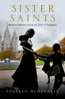 Cover image for Sister saints : Mormon women since the end of polygamy