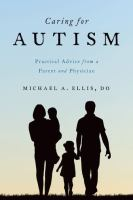 Cover image for Caring for autism : practical advice from a parent and physician