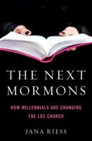 Cover image for The next Mormons : how Millennials are changing the LDS church