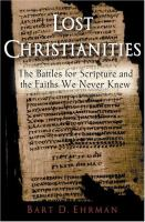 Cover image for Lost Christianities : the battle for Scripture and the faiths we never knew