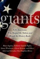Cover image for Invisible giants : fifty Americans who shaped the nation but missed the history books