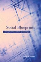 Cover image for Social blueprints : conceptual foundations of sociology