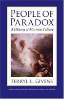 Cover image for People of paradox : a history of Mormon culture