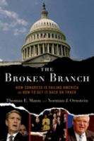 Cover image for The broken branch : how Congress is failing America and how to get it back on track