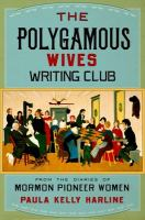 Cover image for The polygamous wives writing club : from the diaries of Mormon pioneer women
