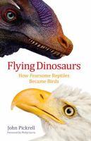 Imagen de portada para Flying dinosaurs : how fearsome reptiles became birds