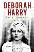 Cover image for Deborah Harry : the biography