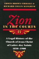 Cover image for Zion in the courts : a legal history of the Church of Jesus Christ of Latter-day Saints, 1830-1900