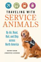 Imagen de portada para Traveling with Service Animals : by air, road, rail, and ship across North America