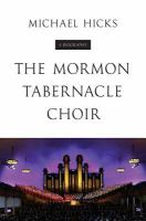 Cover image for The mormon tabernacle choir A Biography.