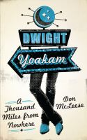 Cover image for Dwight Yoakam : a thousand miles from nowhere