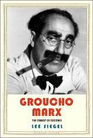 Cover image for Groucho Marx : the comedy of existence