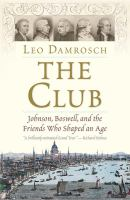 Imagen de portada para The Club : Johnson, Boswell, and the friends who shaped an age