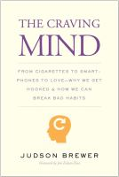 Cover image for The craving mind : from cigarettes to smartphones to love - why we get hooked and how we can break bad habits