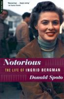 Cover image for Notorious : the life of Ingrid Bergman