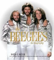 Imagen de portada para The Bee Gees : the biography