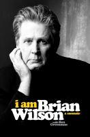 Imagen de portada para I am Brian Wilson : a memoir