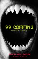 Cover image for 99 coffins. bk. 2 : a historical vampire tale : Laura Caxton series