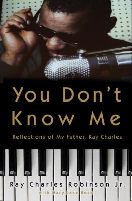 Cover image for You don't know me : reflections of my father, Ray Charles