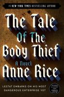 Cover image for The tale of the body thief The Vampire Chronicles, Book 4.
