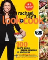 Cover image for Rachael Ray's look + cook : 100 can't miss main courses in pictures