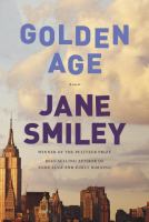 Cover image for Golden age. bk. 3 : Last hundred years: a family saga