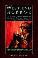 Cover image for The West End horror a posthumous memoir of John H. Watson, M.D.
