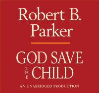 Cover image for God save the child Spenser Series, Book 2.