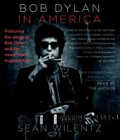 Cover image for Bob Dylan in America featuring music by Bob Dylan and the artists who inspired him