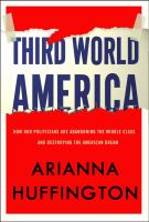 Cover image for Third World America how our politicians are abandoning the middle class and betraying the American dream