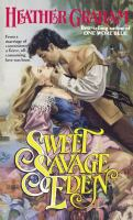 Cover image for Sweet savage eden Camerons Saga: North American Woman Trilogy, Book 1.