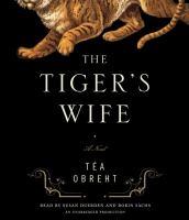 Imagen de portada para The tiger's wife [a novel]