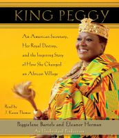 Cover image for King Peggy an American secretary, her royal destiny, and the inspiring story of how she changed an African village
