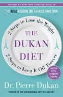 Cover image for The Dukan diet : 2 steps to lose the weight, 2 steps to keep it off forever