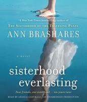 Cover image for Sisterhood everlasting. bk. 6 Sisterhood of the traveling pants series