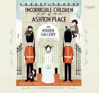 Cover image for The hidden gallery. bk. 2 Incorrigible children of Ashton Place series