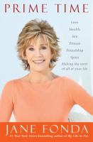 Cover image for Prime time [love, health, sex, fitness, friendship, spirit : making the most of all of your life]