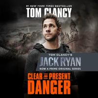 Cover image for Clear and present danger Jack Ryan Series, Book 6.