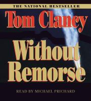 Cover image for Without remorse Jack Ryan Series, Book 1.