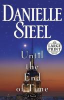 Cover image for Until the end of time a novel