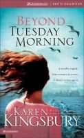 Cover image for Beyond Tuesday morning. bk. 2 9/11 series