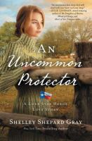 Cover image for An uncommon protector. bk. 2 : Lone star hero's love story series
