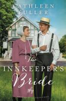 Cover image for The innkeeper's bride. bk. 3 : Amish brides of Birch Creek series