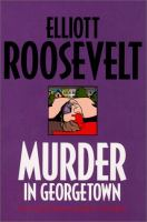 Cover image for Murder in Georgetown : Eleanor Roosevelt mystery