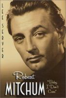 """Cover image for Robert Mitchum : """"baby, I don't care"""""""