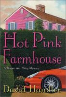 Cover image for The hot pink farmhouse. bk. 2 : Berger and Mitry series